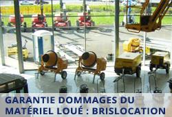 Garantie dommage du materiel loué - Brislocation